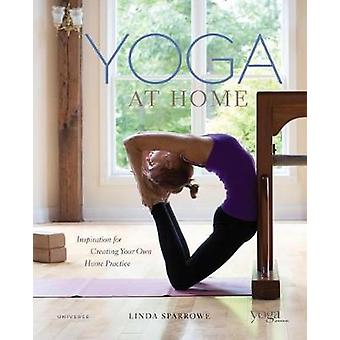 Yoga At Home - Inspiration for Creating Your Own Home Practice by Lind