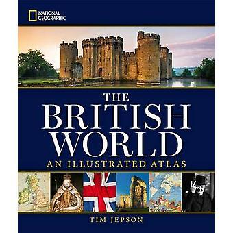 National Geographic le monde britannique - un Atlas illustré par Tim éj