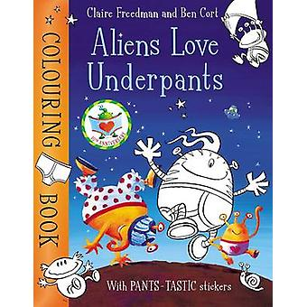 Aliens Love Underpants Colouring Book by Claire Freedman - Ben Cort -