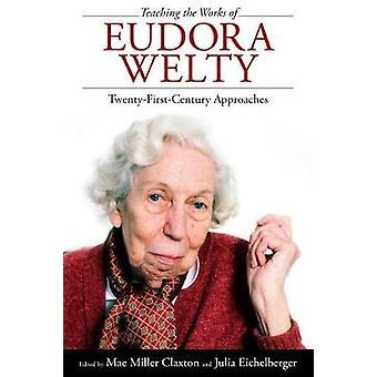 Undervisning verk av Eudora Welty - tjugo århundradet synsätt b