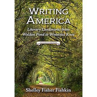Kirjallisesti Amerikka - kirjallisuuden maamerkkejä Walden lampi Wounded Knee