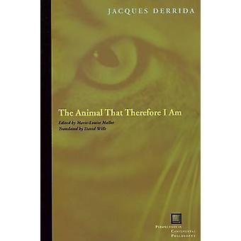Das Tier, das also ich von Jacques Derrida - Marie-Louise Mall bin