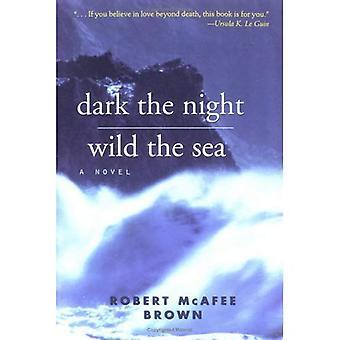 Dark Night, Wild Sea: A Novel
