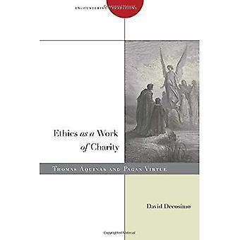 Etikk som et veldedighet: Thomas Aquinas og hedenske dyd (møte tradisjoner)