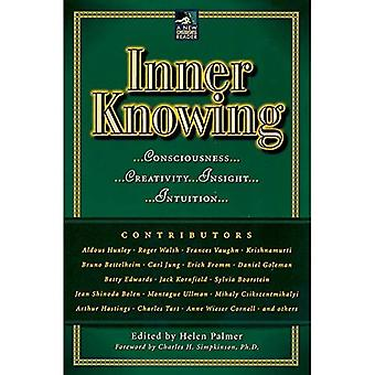 Inner Knowing: Consciousness, Creativity, Insight and Intuition (New Consciousness Reader)
