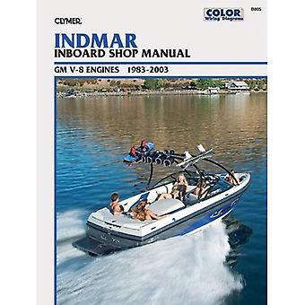 Indmar Inboard Shop Manual: GM V-8 Engines, 1983-2003 (Clymer's Official Shop Manual)