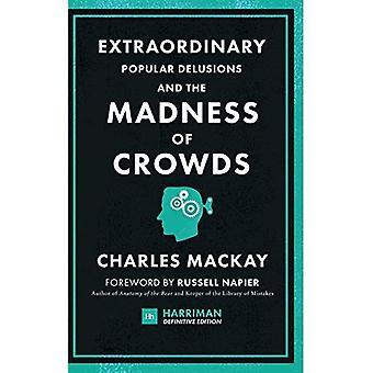 Extraordinary Popular Delusions en de Madness of Crowds (Harriman definitieve edities): The classic guide to crowd psychologie, financiële dwaasheid en verrassende bijgeloof