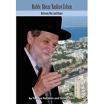 Rabbi Shear Yashuv Cohen: Between War and Peace