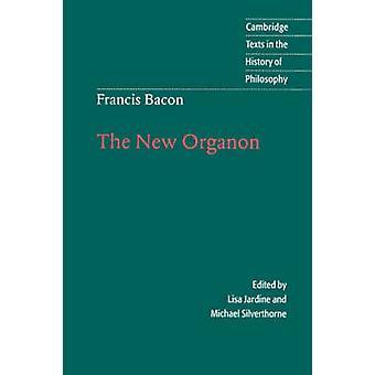 Francis Bacon The New Organon door Francis Bacon