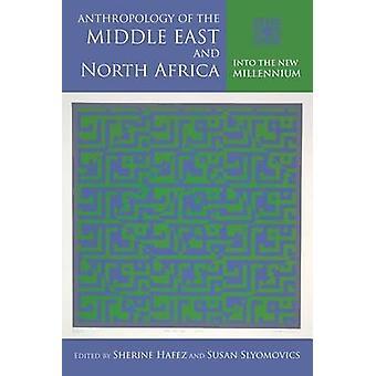 Antropología de Oriente Medio y norte de África en el nuevo milenio por Hafez y Sherine