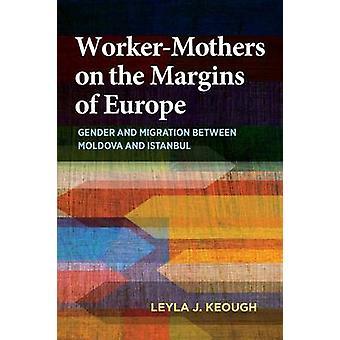 レイラ ・ j ・ キーオによってヨーロッパの余白に WorkerMothers