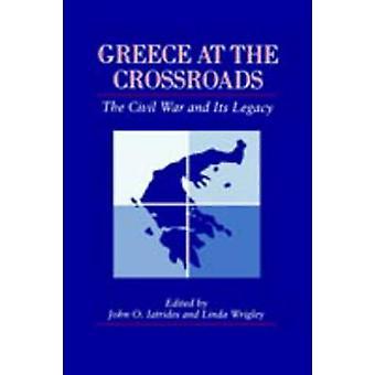 Grekland i korsningen inbördeskriget och dess arv av Iatrides & John O.