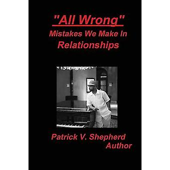 Toutes les mauvaises erreurs que nous faisons dans les relations de berger & Patrick