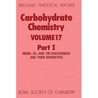 Carbohydrate Chemistry Volume 17 by Williams & N R