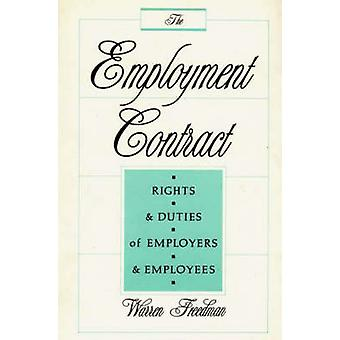 The Employment Contract Rights and Duties of Employers and Employees by Freedman & Warren