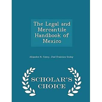 Die rechtlichen und kaufmännischen Handbook of Mexiko Gelehrte Wahl Edition von Coney & Alejandro K.