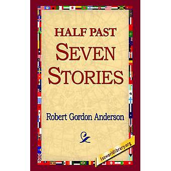 Half Past Seven Stories by Anderson & Robert Gordon