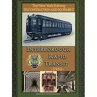 IRT Interborough Rapid Transit der New Yorker U-Bahn Baus und Ausrüstung durch die Interborough Transit Company & Interb