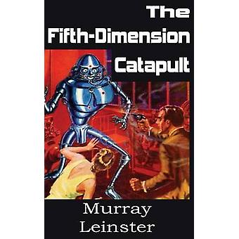 The FifthDimension Catapult by Leinster & Murray
