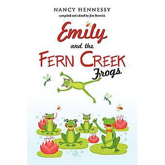 Emily and the Fern Creek Frogs by Hennessy & Nancy