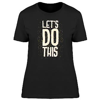 Lets Do This Quote Tee Men's -Image by Shutterstock