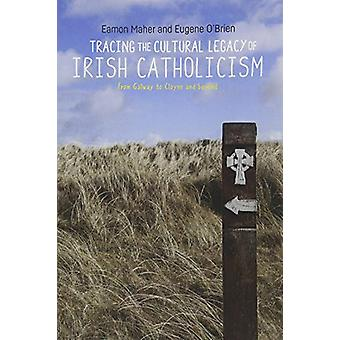 Tracing the Cultural Legacy of Irish Catholicism - From Galway to Cloy
