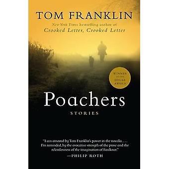 Poachers - Stories by Tom Franklin - 9780688177713 Book