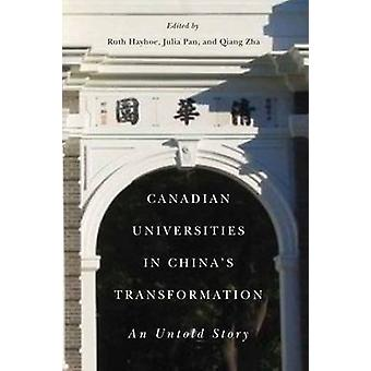 Canadian Universities in China's Transformation - An Untold Story by R