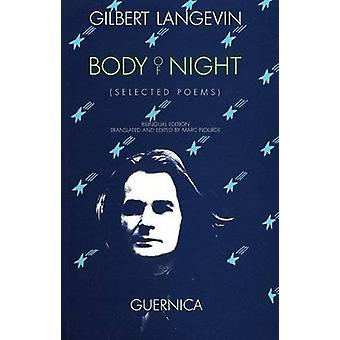 Body of Night - Selected Poems (Bilingual ed) by Gilbert Langevin - Ma