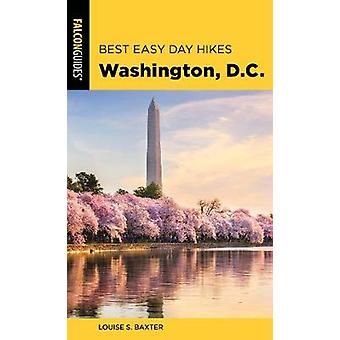 Best Easy Day Hikes Washington - D.C. by Louise Baxter - 978149303886