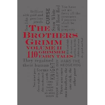 The Brothers Grimm - Volume 2 - 110 Grimmer Fairy Tales by Jacob Ludwi