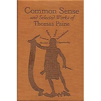 Common Sense and Selected Works of Thomas Paine by Thomas Paine - 978