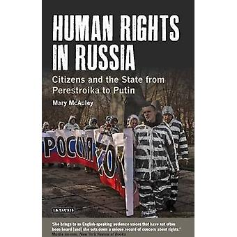 Human Rights in Russia - Citizens and the State from Perestroika to Pu