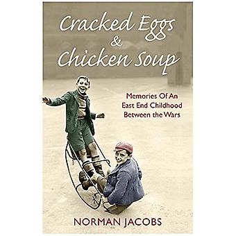 Cracked Eggs and Chicken Soup - A Memoir of Growing Up Between The War