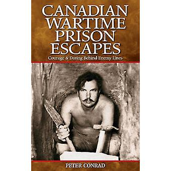 Canadian Wartime Prison Escapes - Courage & Daring Behind Enemy Lines