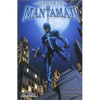 Legend of the Mantamaji Book One by Eric Dean Seaton - Brandon Palas
