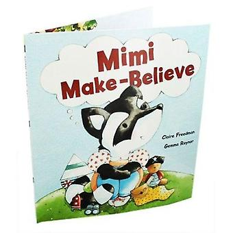 Mimi Make Believe by Claire Freedman - 9781862338180 Book