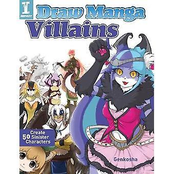 Piirtää Manga roistoja - luo 50 synkkä merkkiä Genkosha - 9781