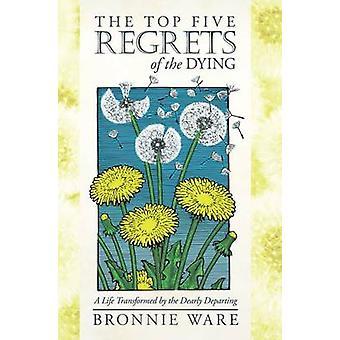 Betreurt van de Top vijf van de stervenden - een leven getransformeerd door het innig D