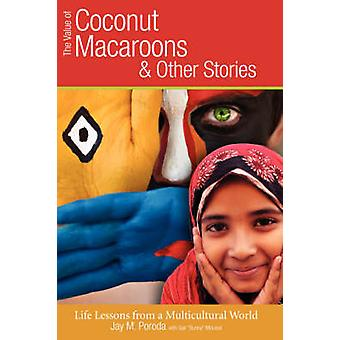 The Value of Coconut Macaroons and Other Stories by Poroda & Jay