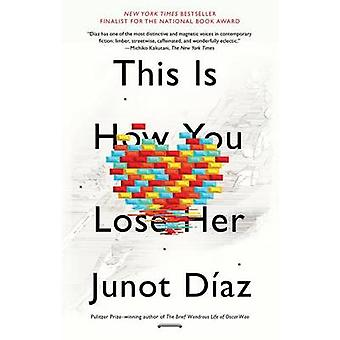 This Is How You Lose Her by Junot Diaz - 9781594631771 Book