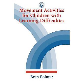 Rörelse aktiviteter för barn med inlärningssvårigheter av Bren P