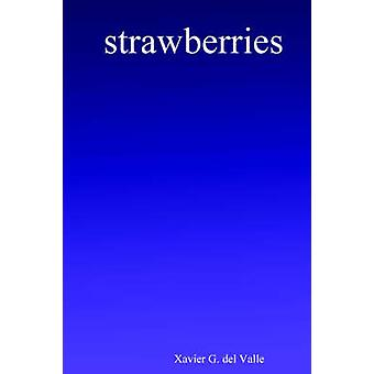 Strawberries by G. del Valle & Xavier
