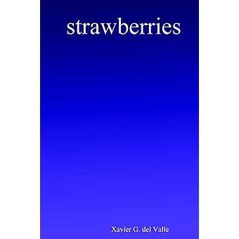 Erdbeeren von G. del Valle & Xavier