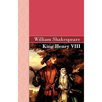 King Henry VIII by Shakespeare & William