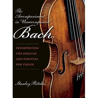 The Accompaniment in Unaccompanied Bach by Stanley Ritchie