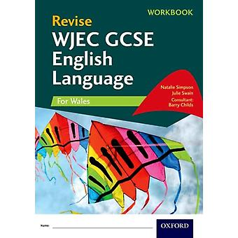 Revise WJEC GCSE English Language for Wales Workbook by Natalie Simpson