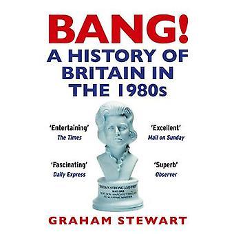 ¡Explosión! -Una historia de Gran Bretaña en la década de 1980 (principal) por Graham Stewart - 9