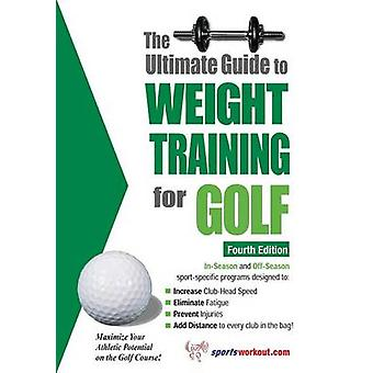 The Ultimate Guide to Weight Training for Golf by Price & Robert G