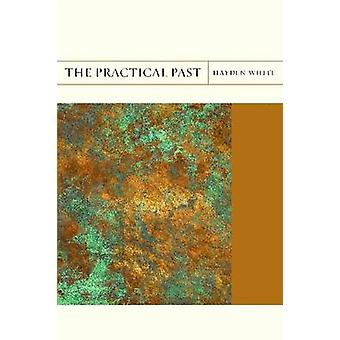 The Practical Past by Hayden White